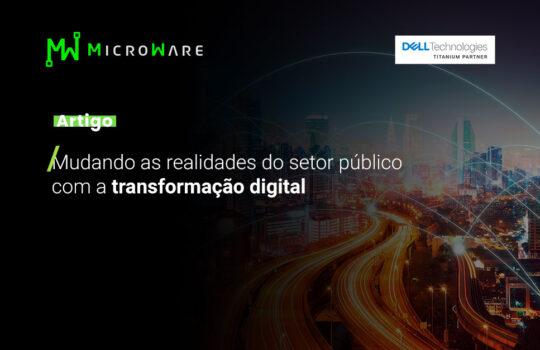 Mudando as realidades do setor público com a transformação digital